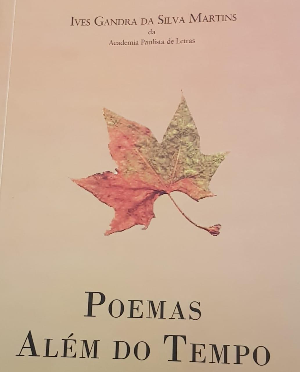 Ives Gandra e Poemas Além do Tempo