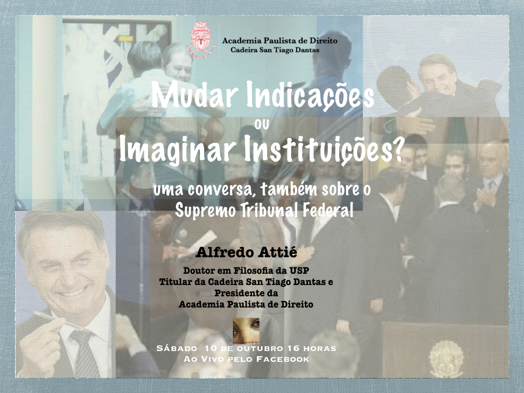 Mudar as Indicações ou Inventar Novas Instituições: o STF