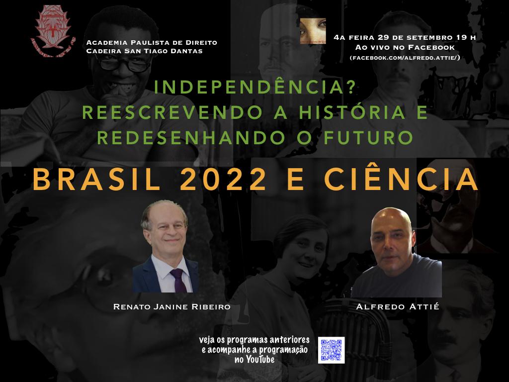 """No próximo programa da Série Independência? Reescrevendo A História e Redesenhando o Futuro"""", Alfredo Attié conversa com Renato Janine Ribeiro"""