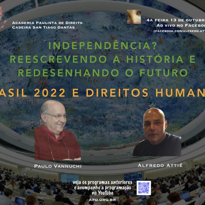 """Alfredo Attié conversa com Paulo Vannuchi sobre """"Brasil 2022 e Direitos Humanos"""""""
